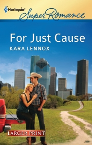 For Just Cause by Kara Lennox, Harlequin Superromance, May 2012